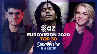 Eurovision 2020: Top 30 - NEW 🇦🇹🇮🇪🇨🇭🇳🇱